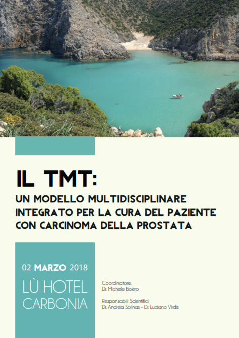 """""""Il TMT : un modello multidisciplinare integrato per la cura del paziente con Carcinoma della Prostata"""""""
